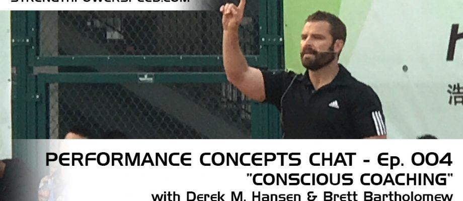 SPS Performance Concepts Chat – Episode 004: Brett Bartholomew – Conscious Coaching