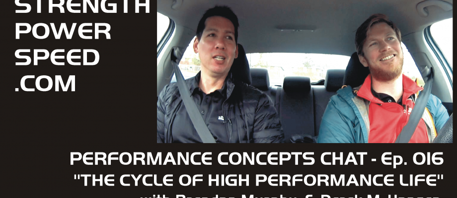 Performance Concepts Chat – Episode 016 – Brendan Murphy:  The Cycle of High Performance Life