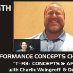 Performance Concepts Chat – Episode 017 – Charlie Weingroff: T=R3 Concepts and Applications