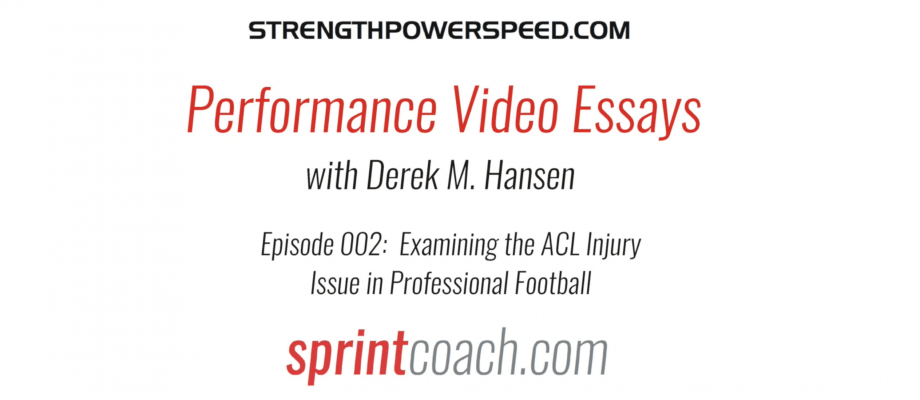 Performance Video Essay:  Episode 002 – Examining the ACL Injury Issue in Professional Football